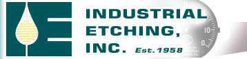 Industrial Etching Inc. - Manufacturer Specializing in Printed and/or Etched and Painted labeling for Product Information, Warning, Measuring and Numbering
